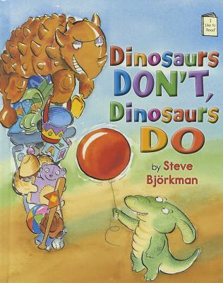 Dinosaurs Don't, Dinosaurs Do By Bjorkman, Steve/ Bjorkman, Steve (ILT)